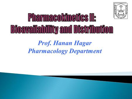 Prof. Hanan Hagar Pharmacology Department.  Is the fraction of unchanged drug that enters systemic circulation after administration and becomes available.