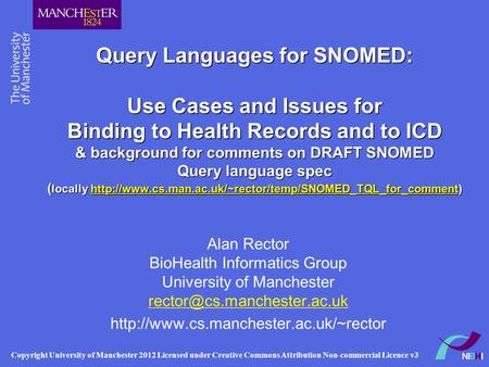 Query Languages for SNOMED: Use Cases and Issues for Binding to Health Records and to ICD & background for comments on DRAFT SNOMED Query language spec.
