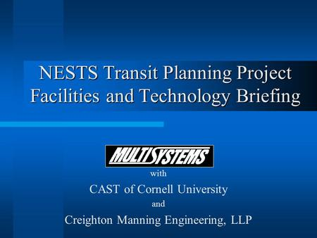 NESTS Transit Planning Project Facilities and Technology Briefing with CAST of Cornell University and Creighton Manning Engineering, LLP.
