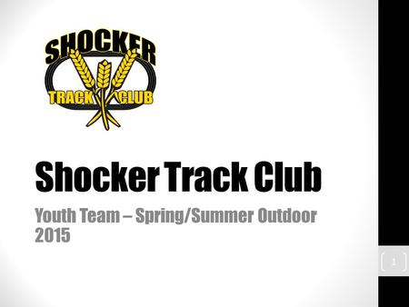 Shocker Track Club Youth Team – Spring/Summer Outdoor 2015 1.