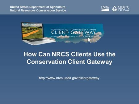 How Can NRCS Clients Use the Conservation Client Gateway