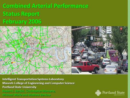 1 Combined Arterial Performance Status Report Intelligent Transportation Systems Laboratory Maseeh College of Engineering and Computer Science Portland.