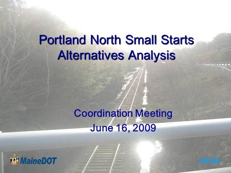 Portland North Small Starts Alternatives Analysis Coordination Meeting June 16, 2009.