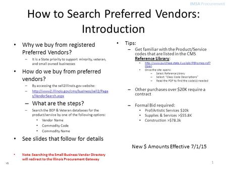 IMSA Procurement V5 How to Search Preferred Vendors: Introduction Why we buy from registered Preferred Vendors? – It is a State priority to support minority,