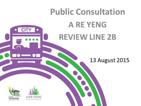 Public Consultation A RE YENG REVIEW LINE 2B 13 August 2015.