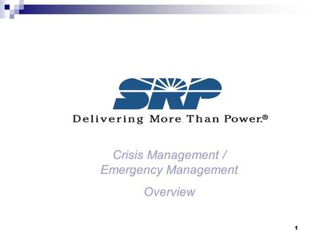 1 Crisis Management / Emergency Management Overview.