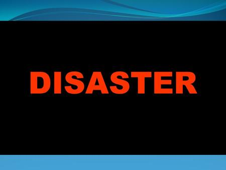 DISASTER.  An overwhelming ecological disruption occurring on a scale sufficient to require outside assistance … PAHO 1980.  Disasters are.