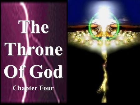 The Throne Of God Chapter Four. After this I looked, and there before me was a door standing open in heaven. Rev. 4:1a.