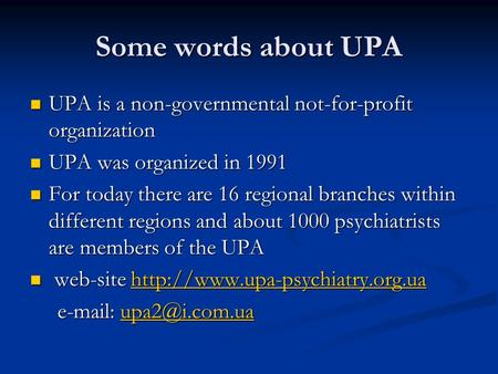 Some words about UPA UPA is a non-governmental not-for-profit organization UPA is a non-governmental not-for-profit organization UPA was organized in 1991.