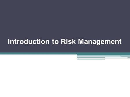 Introduction to Risk Management. Agenda Meaning of Risk Management Objectives of Risk Management Steps in the Risk Management Process Benefits of Risk.