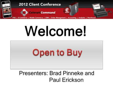 Welcome! Presenters: Brad Pinneke and Paul Erickson.