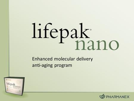 Enhanced molecular delivery anti-aging program. What is LifePak Nano? nutritional wellness programoptimal amounts essential and semi-essential micro-