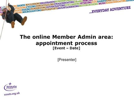 The online Member Admin area: appointment process [Event – Date] [Presenter]