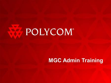 MGC Admin Training. 2Polycom Company Overview | June 2008 Agenda MGC_50 Overview MGC_50 Software Installation  MGC Manager Software Installation  First.