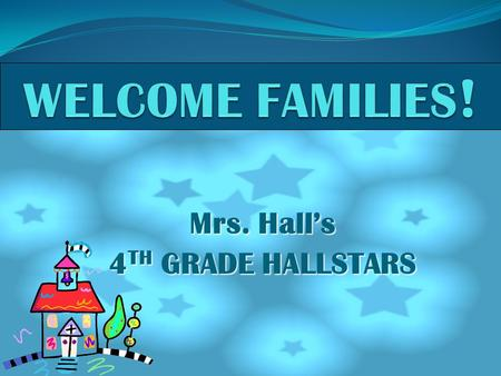 Mrs. Hall's 4 TH GRADE HALLSTARS. Common Core/Smarter Balance Common Core The state of Delaware has adopted the Common Core standards that provide a consistent,