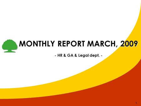 1 MONTHLY REPORT MARCH, 2009 - HR & GA & Legal dept. -