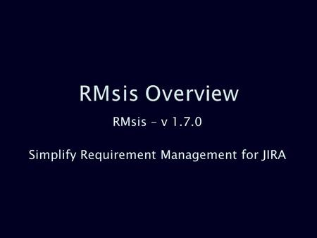 RMsis – v 1.7.0 Simplify Requirement Management for JIRA.