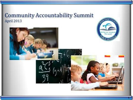 1 Community Accountability Summit April 2013. 2 History of Accountability Changes.
