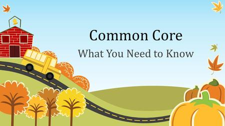 Common Core What You Need to Know. Timeline February 2009 – Stimulus Bill $4.35 Billion to Department of Education - Arne Duncan states he wants to be.