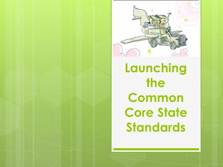 Launching the Common Core State Standards. Partnership for 21Century Learning presents: Above and Beyond  MM387HNQk.