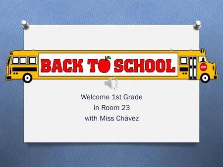 Welcome 1st Grade in Room 23 with Miss Chávez Hobbies and Likes.