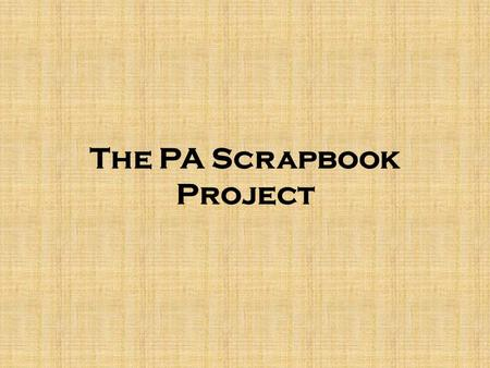 The PA Scrapbook Project. The Pennsylvania Scrapbook Project OUR MISSION STATEMENT Harrisburg Academy offers an academically challenging and globally.