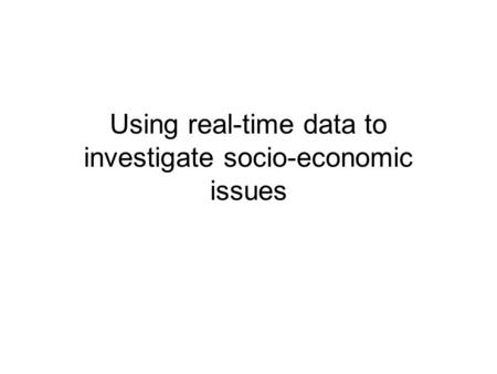 Using real-time data to investigate socio-economic issues.