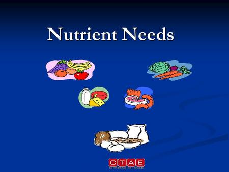 Nutrient Needs. The study of how your body uses the food you eat. Nutrition.