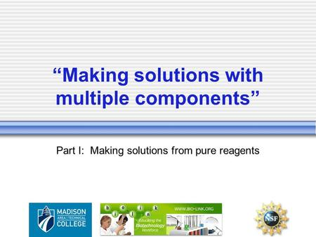 """Making solutions with multiple components"" Part I: Making solutions from pure reagents."