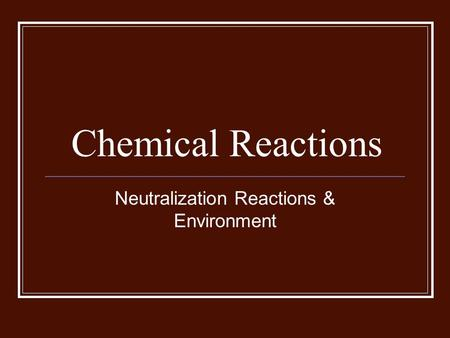 Neutralization Reactions & Environment