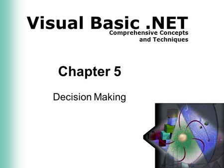 Visual Basic.NET Comprehensive Concepts and Techniques Chapter 5 Decision Making.