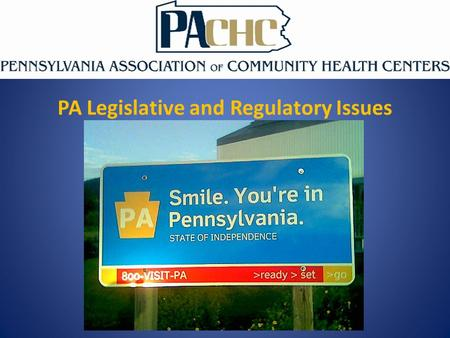 PA Legislative and Regulatory Issues. Legislative Activity to Date Purely Public Charities (non-profit local property taxes) Senate Bill 4 has been enacted.