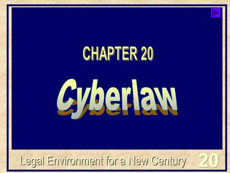 Legal Environment for a New Century. Click your mouse anywhere on the screen when you are ready to advance the text within each slide. After the starburst.