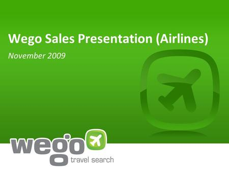 Wego Sales Presentation (Airlines) November 2009.