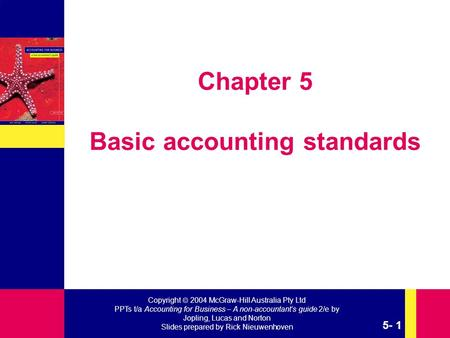 Copyright  2004 McGraw-Hill Australia Pty Ltd PPTs t/a Accounting for Business – A non-accountant's guide 2/e by Jopling, Lucas and Norton Slides prepared.