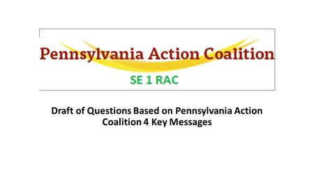 Draft of Questions Based on Pennsylvania Action Coalition 4 Key Messages.