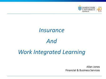 Insurance And Work Integrated Learning Allan Jones Financial & Business Services.