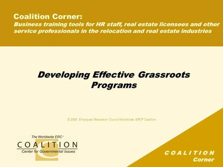 C O A L I T I O N Corner Developing Effective Grassroots Programs Coalition Corner: Business training tools for HR staff, real estate licensees and other.