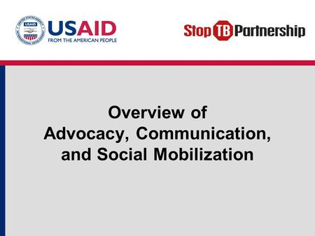 Overview of Advocacy, Communication, and Social Mobilization.