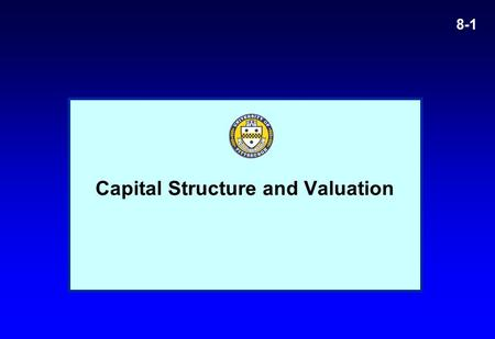 Capital Structure and Valuation 8-1. 8-2 Example.