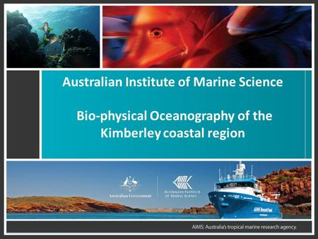 Australian Institute of Marine Science Bio-physical Oceanography of the Kimberley coastal region.