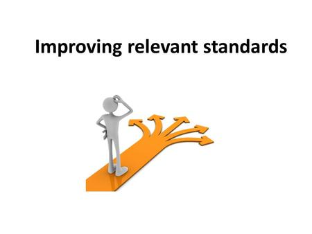 Improving relevant standards. Aims and objectives Familiarize ourselves with best practice standards of teaching To think about how we can implement the.