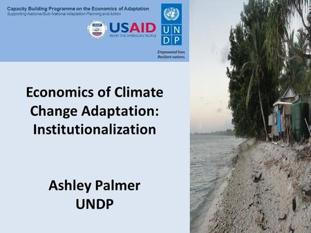 Presentation Title Capacity Building Programme on the Economics of Adaptation Supporting National/Sub-National Adaptation Planning and Action Economics.
