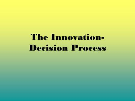 The Innovation- Decision Process. The conception and development of the iPod was a success for Apple, yet much work still needed to be done. Apple had.