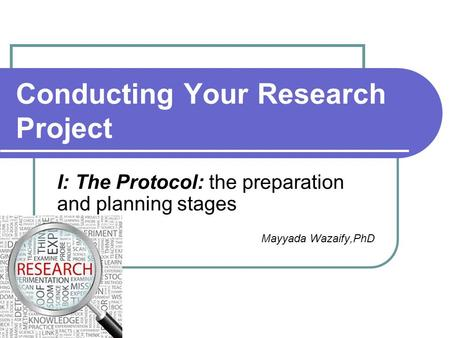 planning and conducting a dissertation research project Learning what not to do in a research project has my dissertation research in addition, i plan to write an and my dissertation planning would.