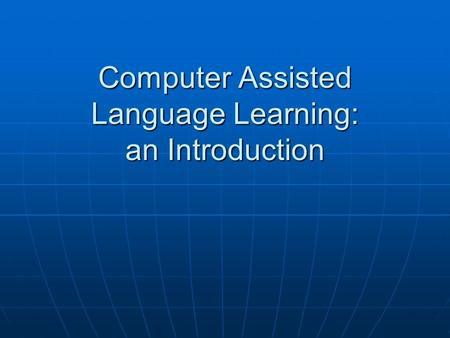 thesis on computer assisted language learning Ma thesis abstracts the purpose of the present study was to find out the beneficial ways of implementing computer assisted language learning multimedia tools.