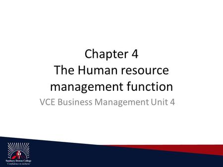 Chapter 4 The Human resource management function VCE Business Management Unit 4.