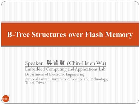 Speaker: 吳晋賢 (Chin-Hsien Wu) Embedded Computing and Applications Lab Department of Electronic Engineering National Taiwan University of Science and Technology,