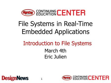 <strong>File</strong> <strong>Systems</strong> in Real-Time Embedded Applications March 4th Eric Julien Introduction to <strong>File</strong> <strong>Systems</strong> 1.
