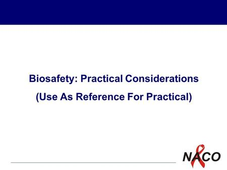 P1 1 Biosafety: Practical Considerations (Use As Reference For Practical)